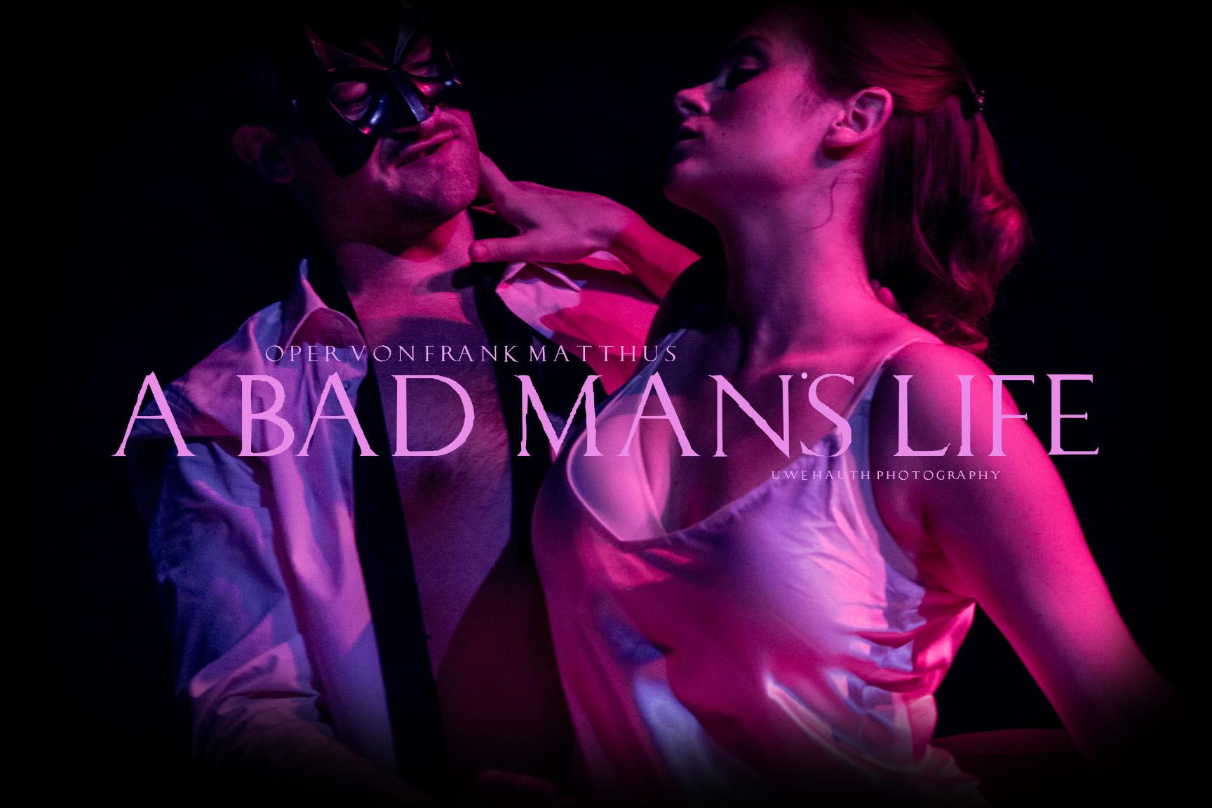 Bad Man's Life